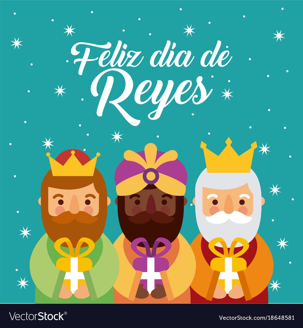 Feliz Dia De Reyes Fotos.Feliz Dia De Los Reyes Three Magic Kings Bring