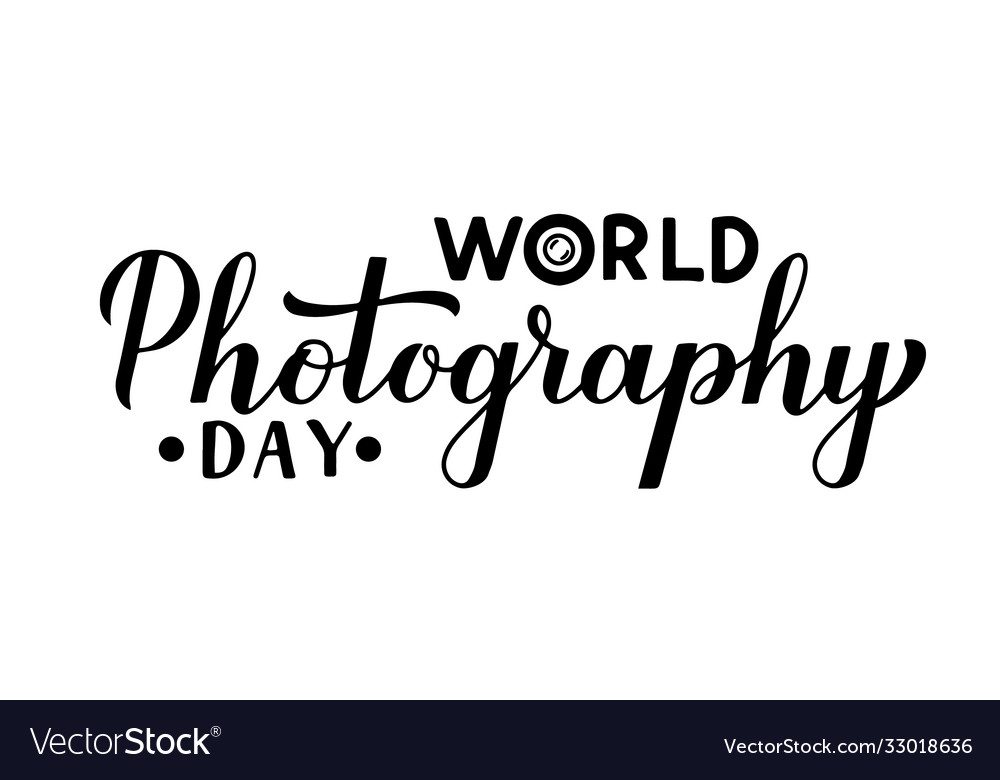 World photography day calligraphy hand lettering