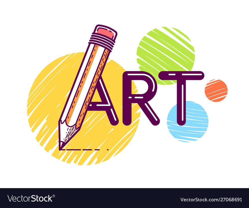 Art Word With Pencil In Letter A Artist And