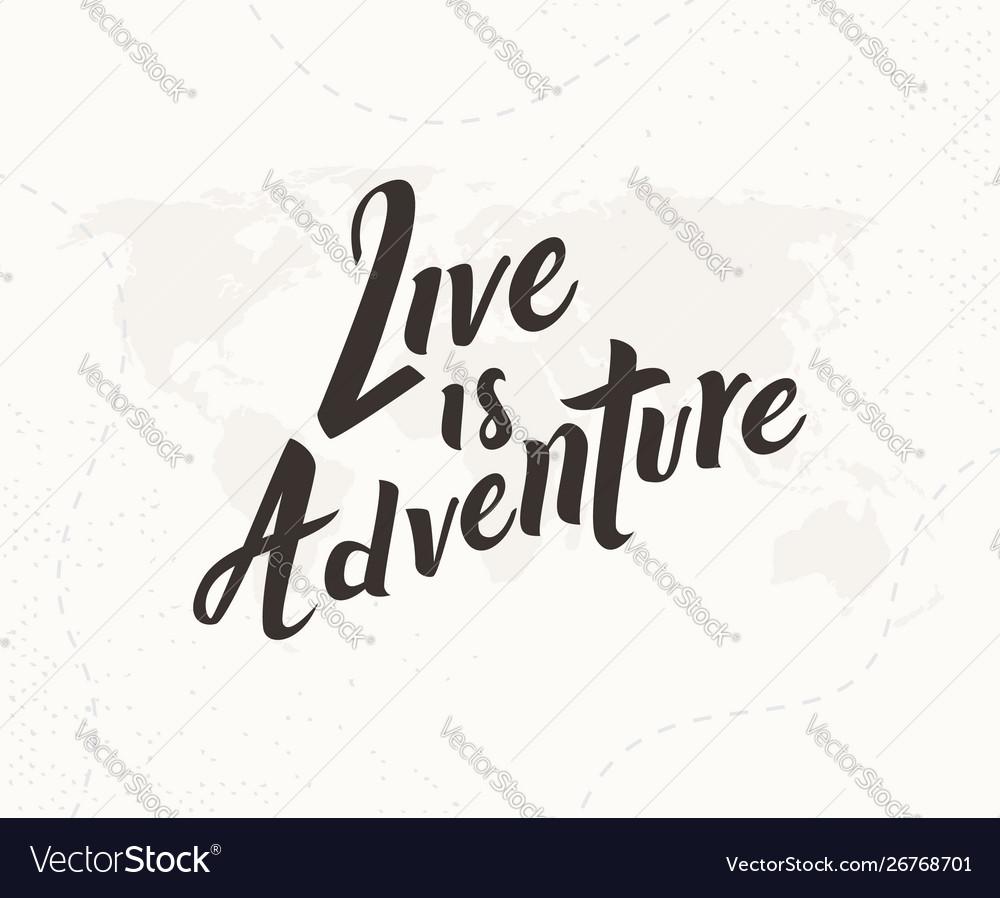 Live is adventure hand written lettering