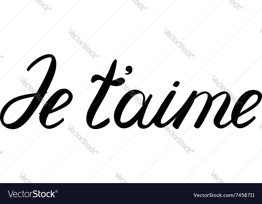 Je taime I love you in French Handwritten words