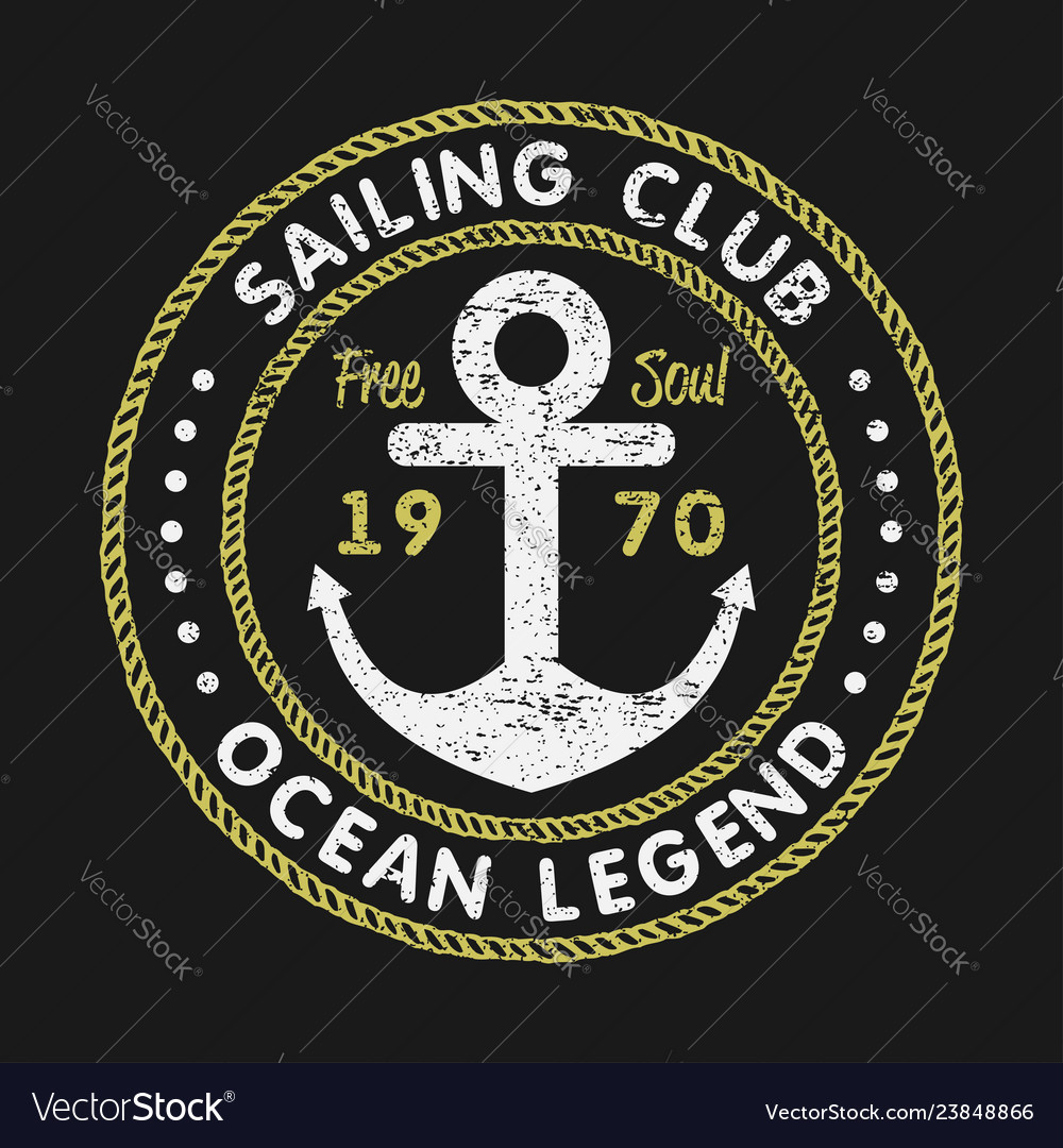 Sailing club grunge typography for t-shirts