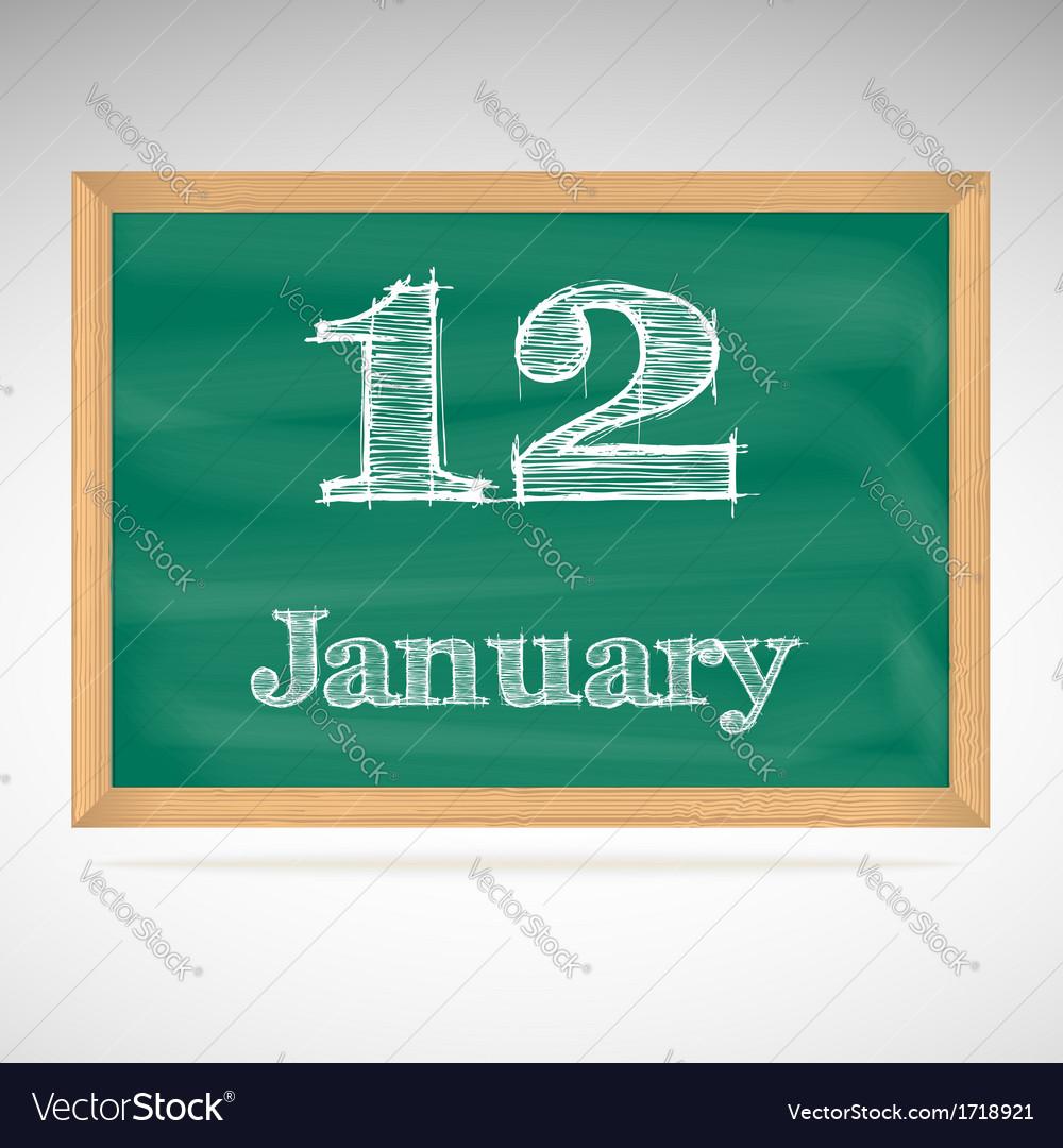 January 12 inscription in chalk on a blackboard vector image