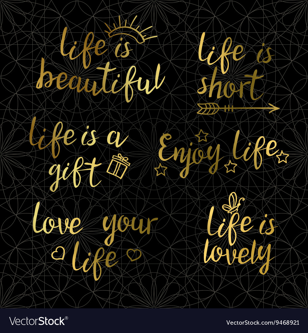 Gold Quotes | Lettering Golden Quotes About Life On A Dark Vector Image