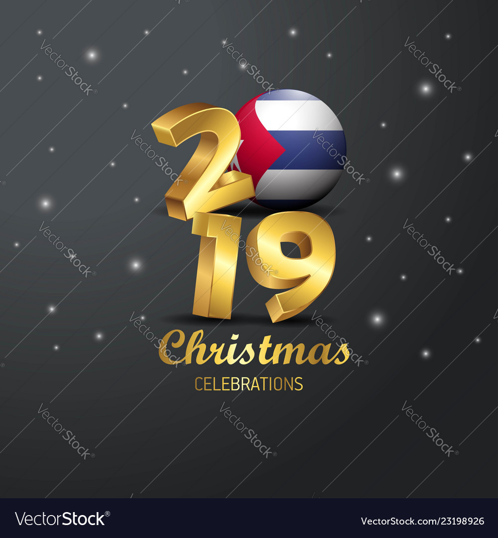 Christmas In Cuba 2019.Cuba Flag 2019 Merry Christmas Typography New Vector Image On Vectorstock