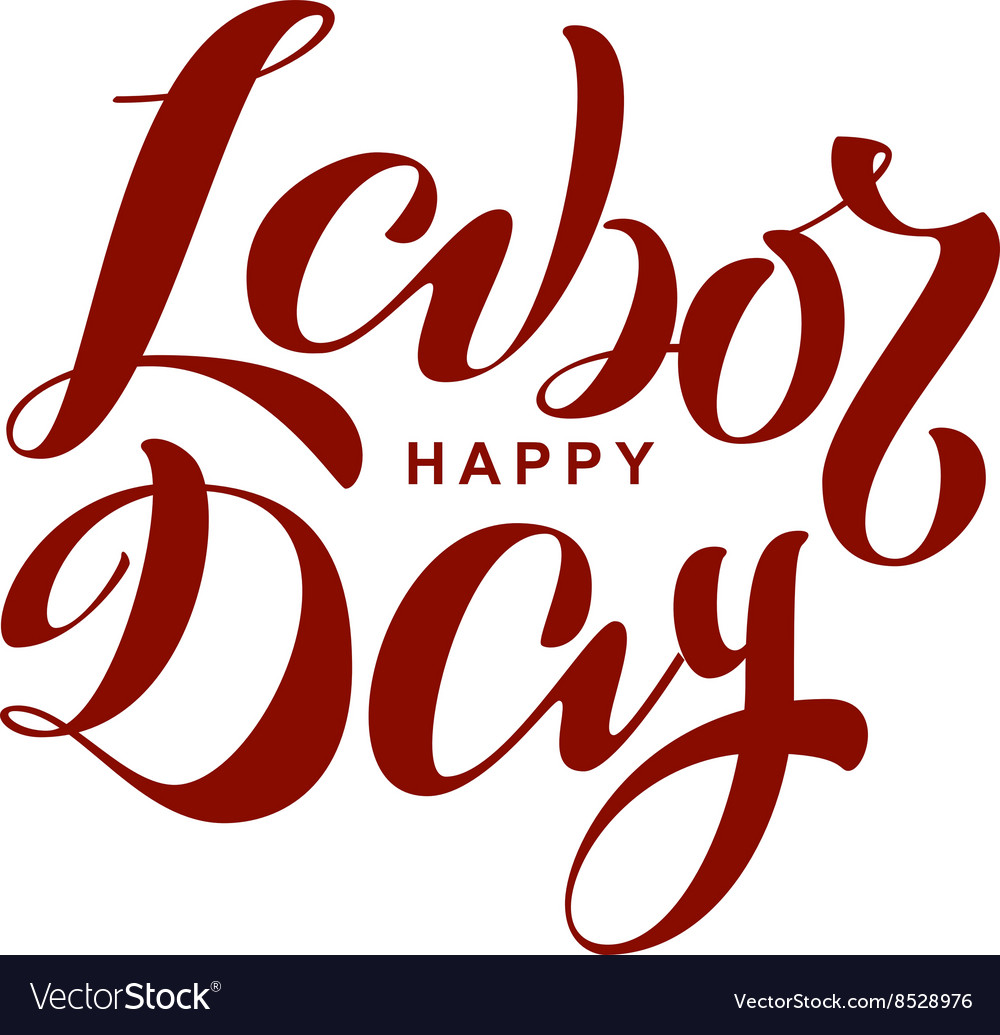 Happy Labor Day Lettering Text For Greeting Card Vector Image
