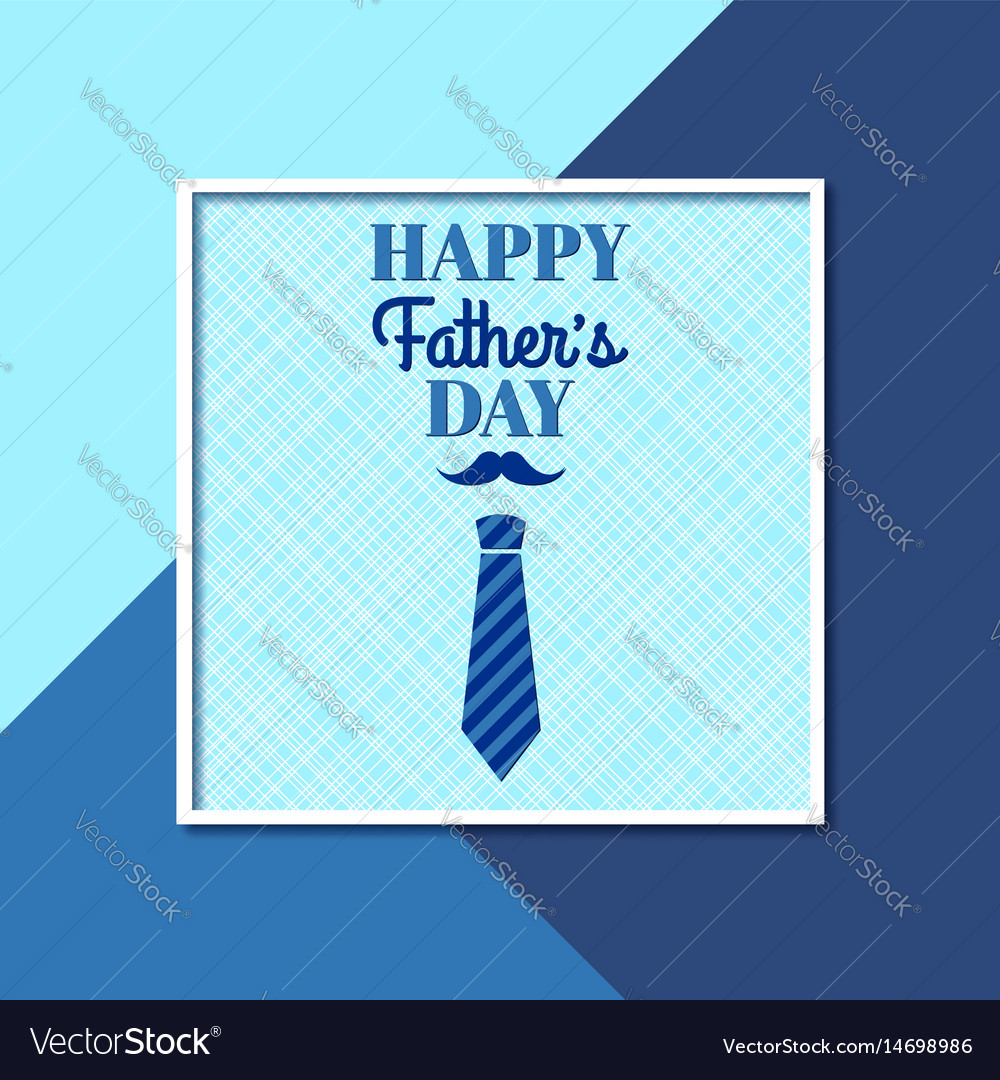 Happy fathers day greeting card with frame vector image m4hsunfo
