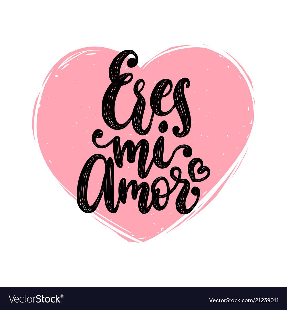 Eres mi amor hand lettering translation