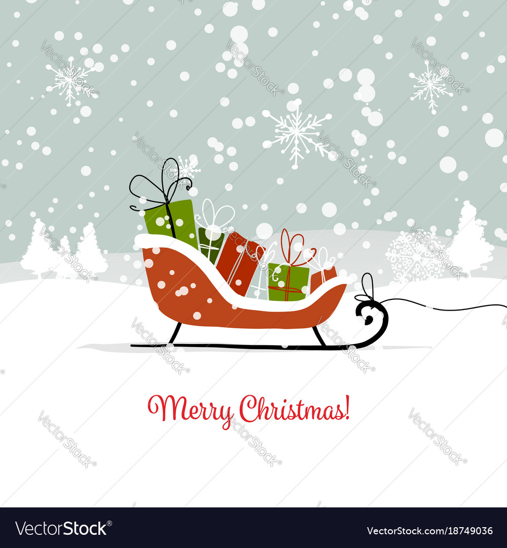 Christmas Card Design.Christmas Card Sledge With Gifts For Your Design