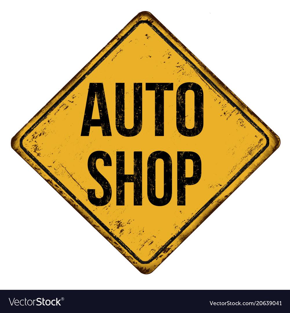 Auto shop vintage rusty metal sign