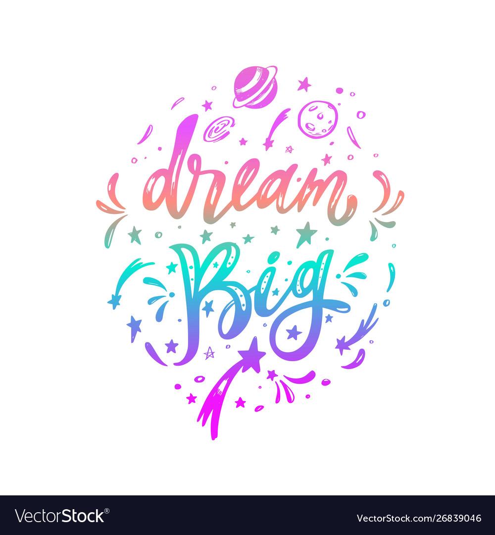 Dream big inspirational lettering brush