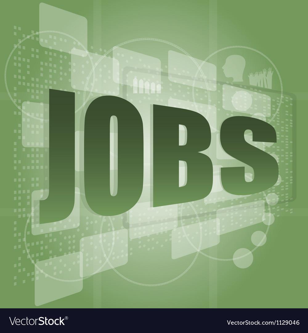 The word jobs on digital screen social concept