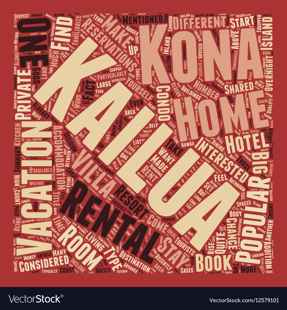 Kailua Kona Rentals What Are They text background vector image