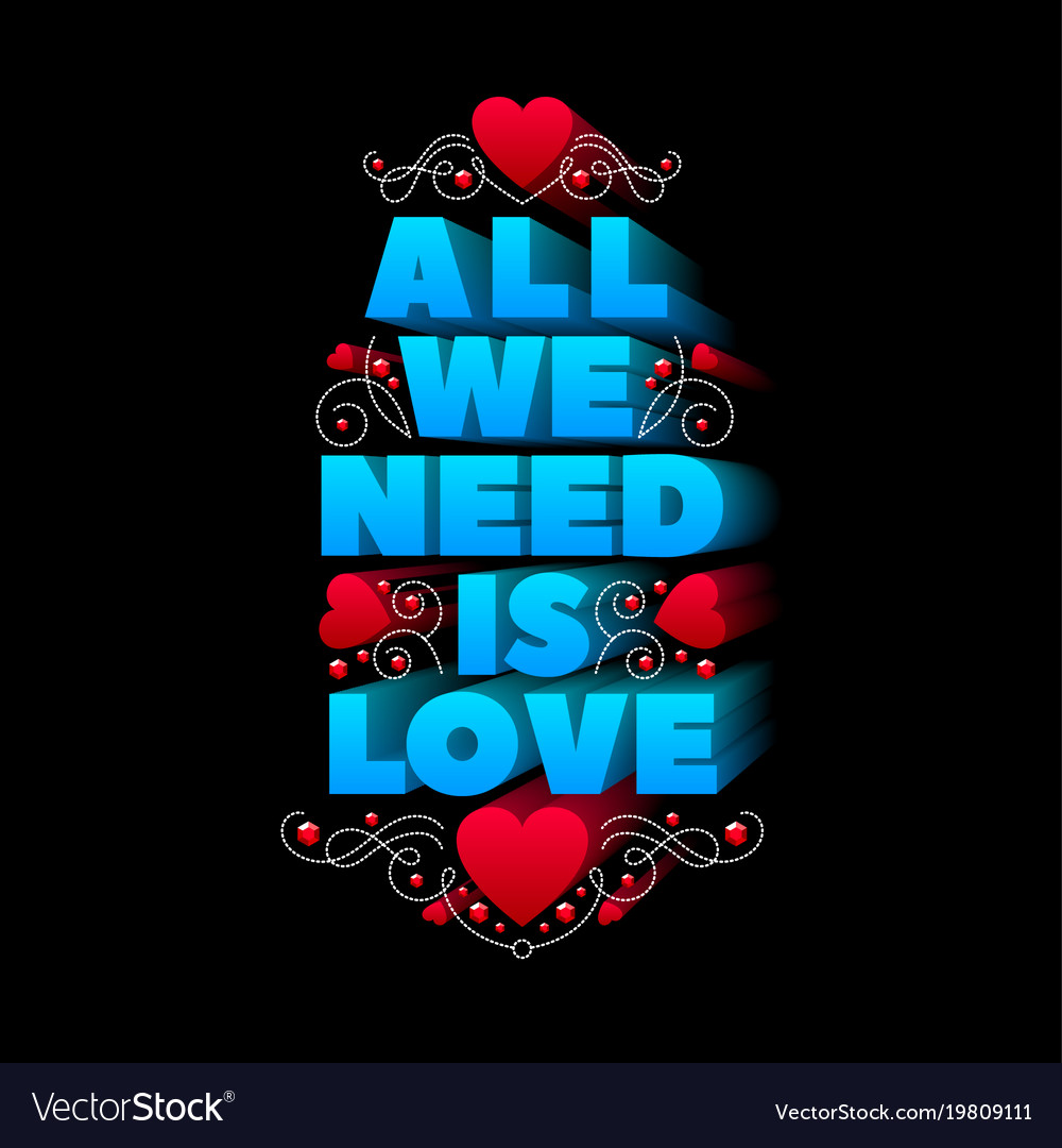 Typography design all we need is love
