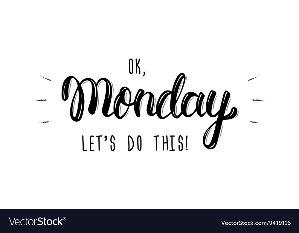 Happy Monday Trendy Hand Lettering Quote Fashion Vector Image