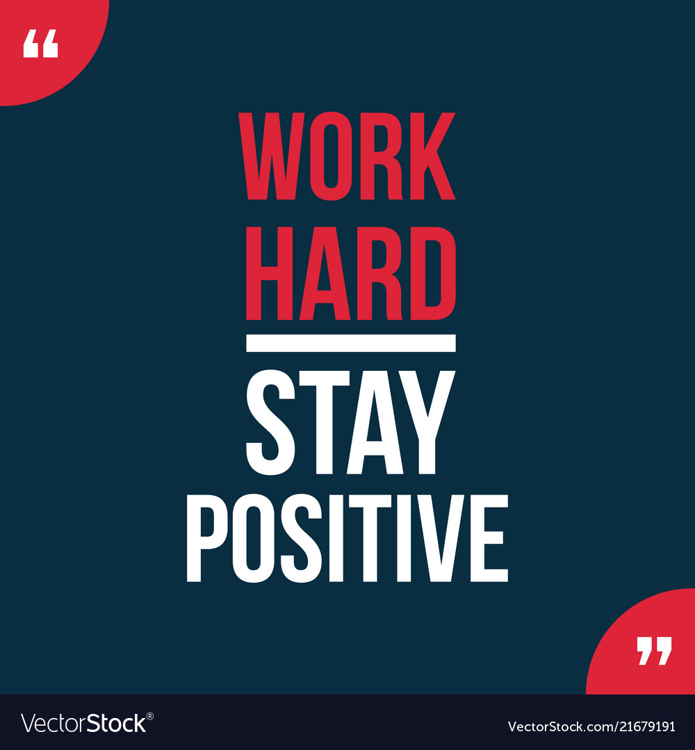 Work hard stay positive motivational quotes Vector Image