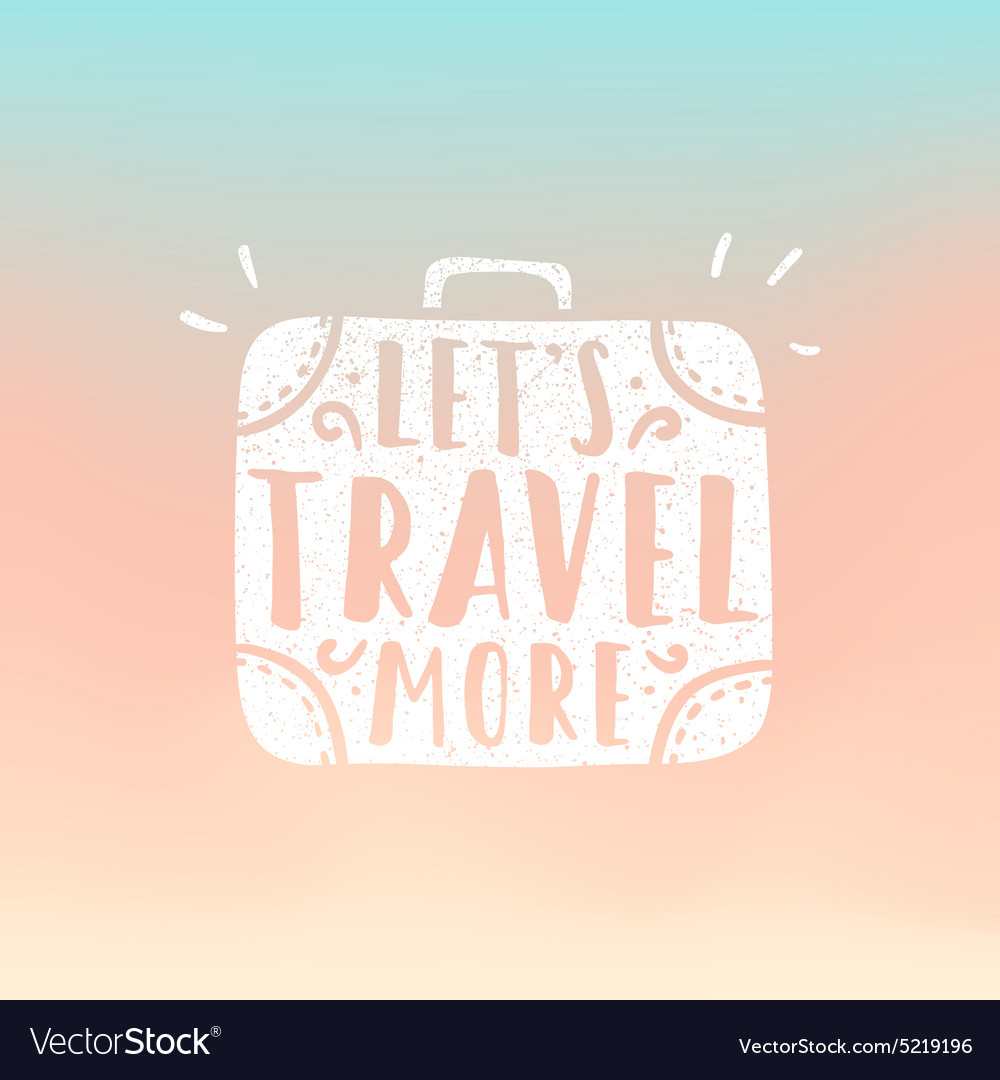 Lets travel more suitcase
