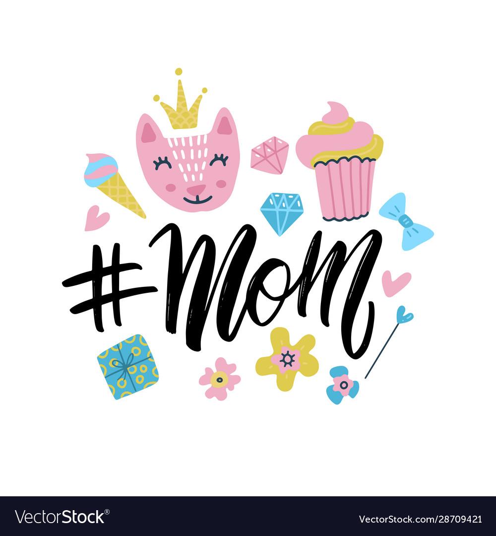 Hashtag mom calligraphic inscription