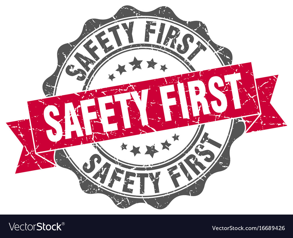 Safety first stamp sign seal Royalty Free Vector Image