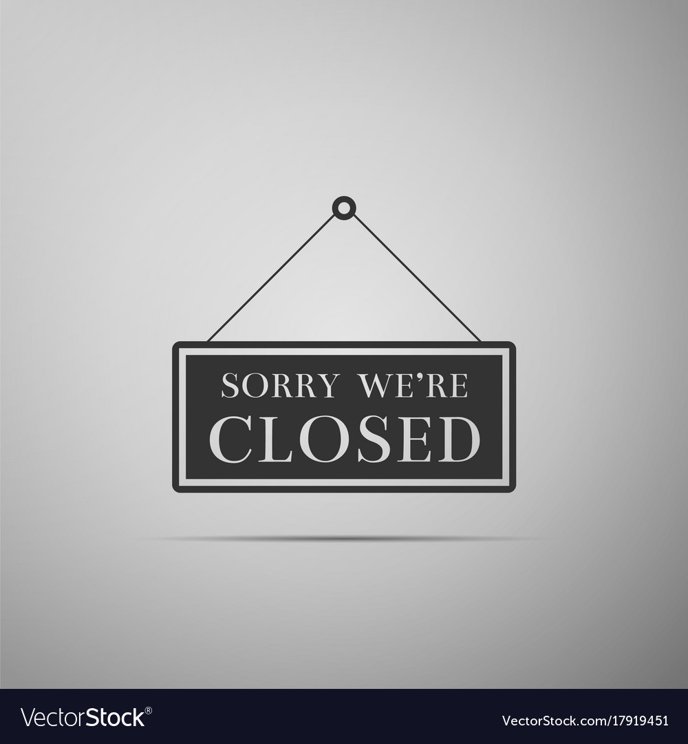 Hanging sign with text sorry were closed icon