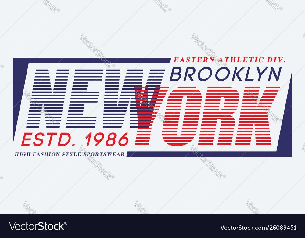 Typography design new york brooklyn for t-shirt