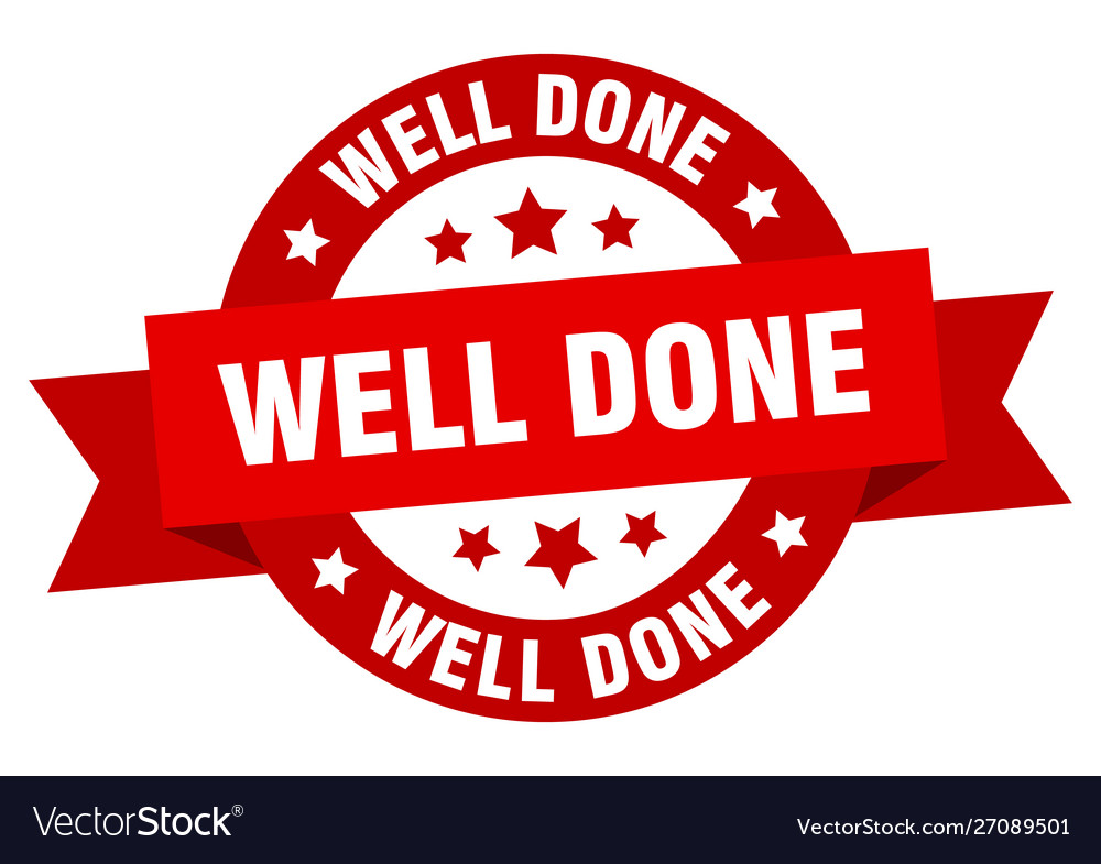Well done ribbon well done round red sign well