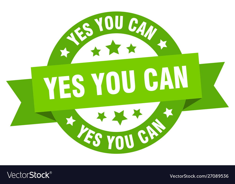 Yes you can ribbon yes you can round green sign