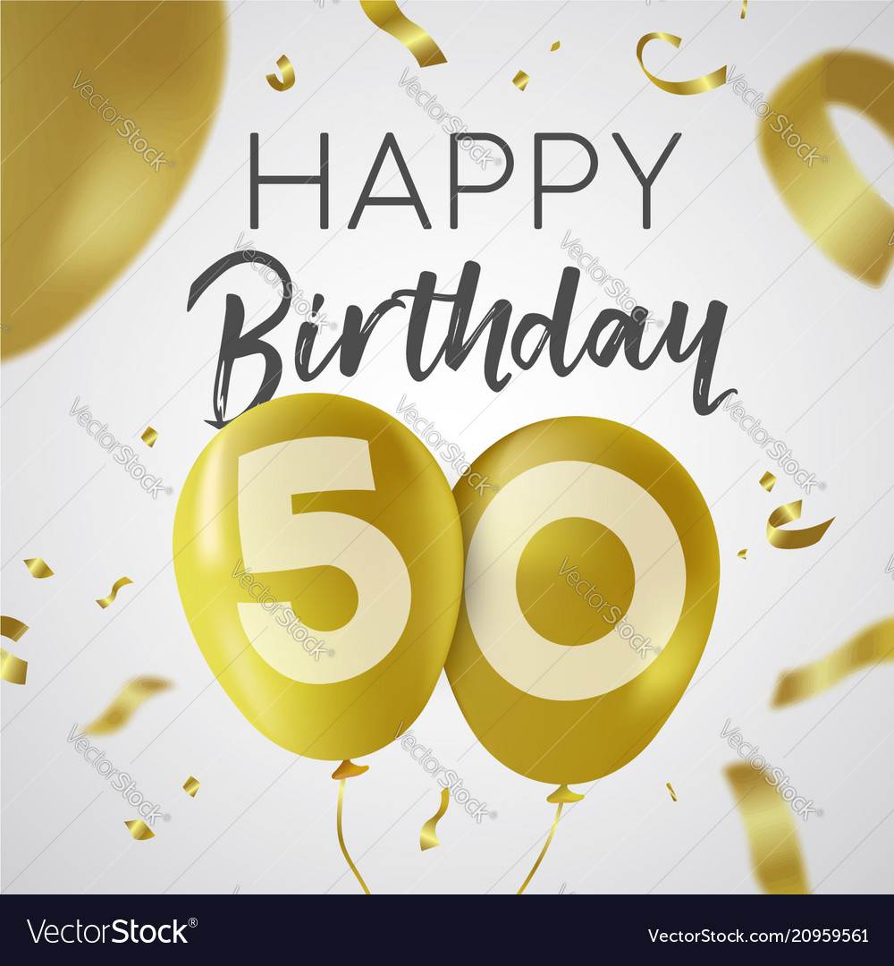 Happy birthday 50 fifty year gold balloon card