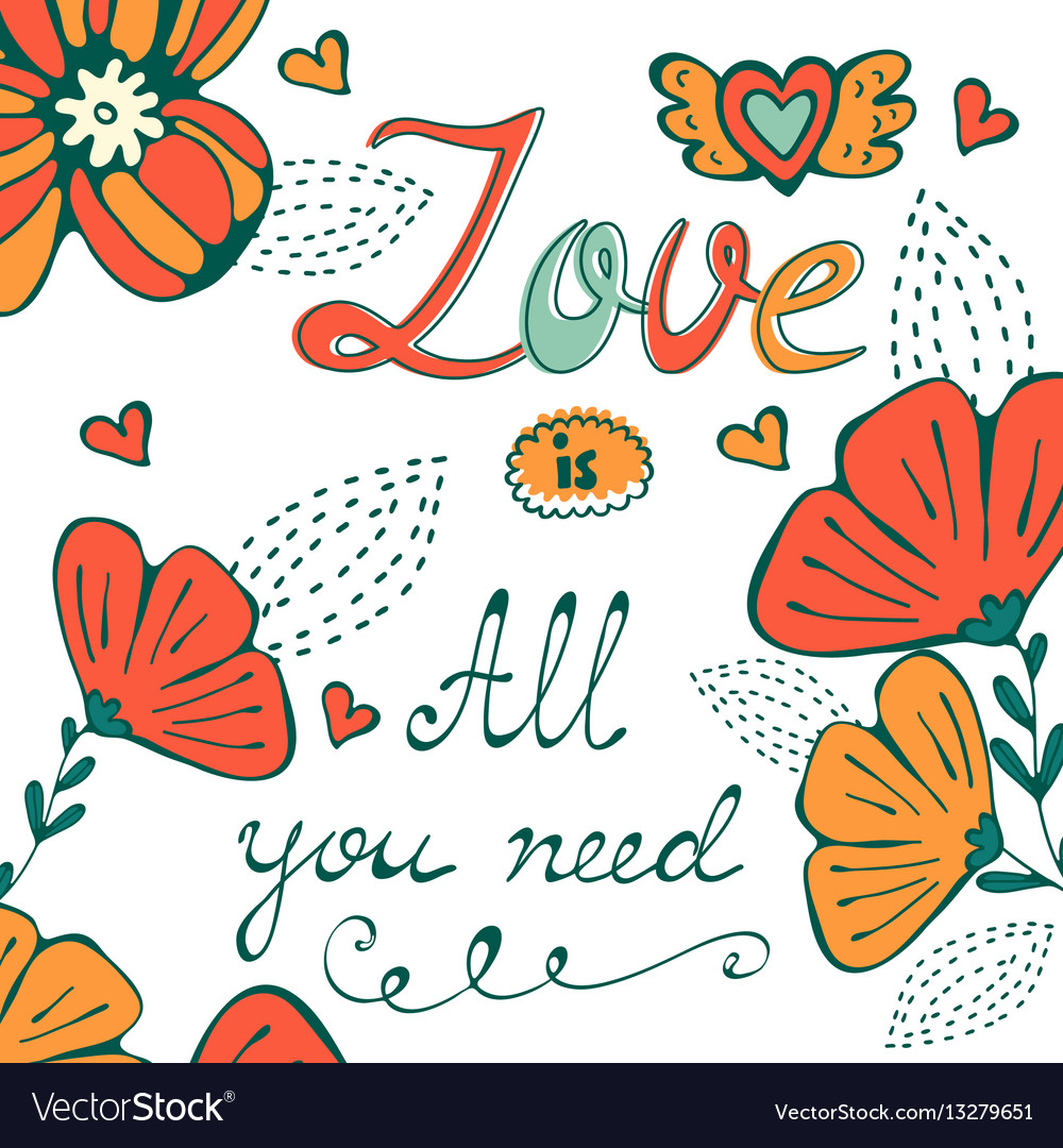 Love is all you need concept card with flofal