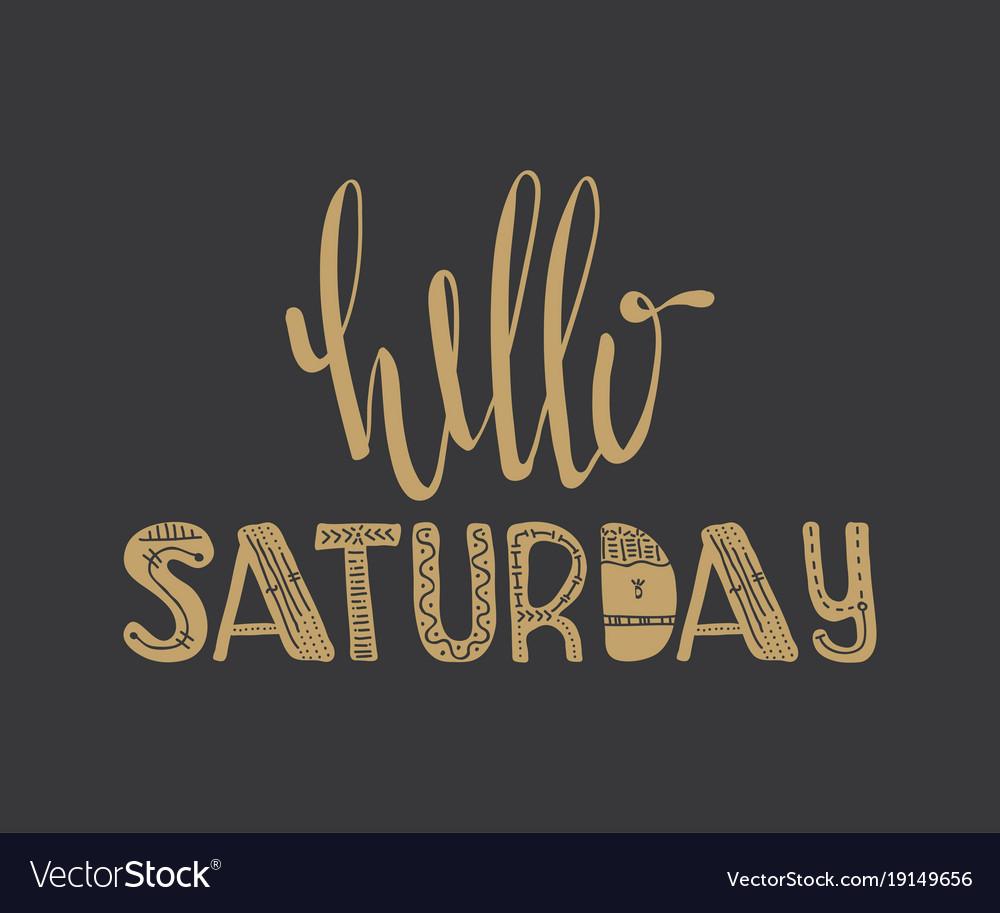 Hello Saturday Quote Royalty Free Vector Image