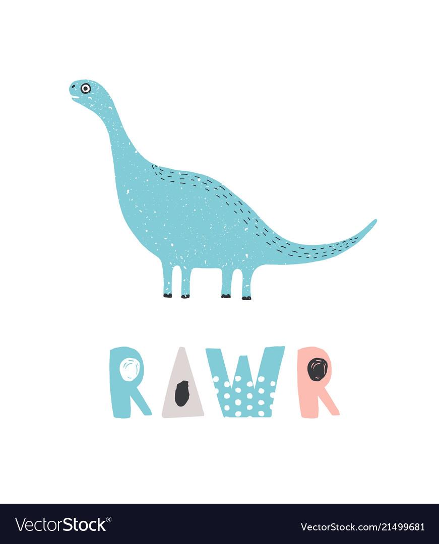 Adorable dinosaur and rawr inscription isolated on