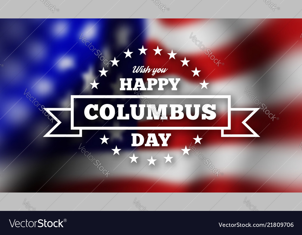 Congratulations on the columbus day against the
