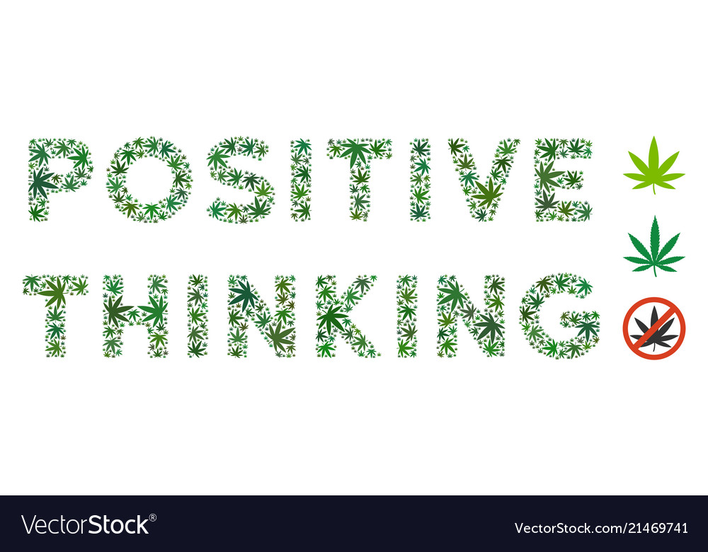 Positive Thinking Text Mosaic Of Weed Leaves Vector Image