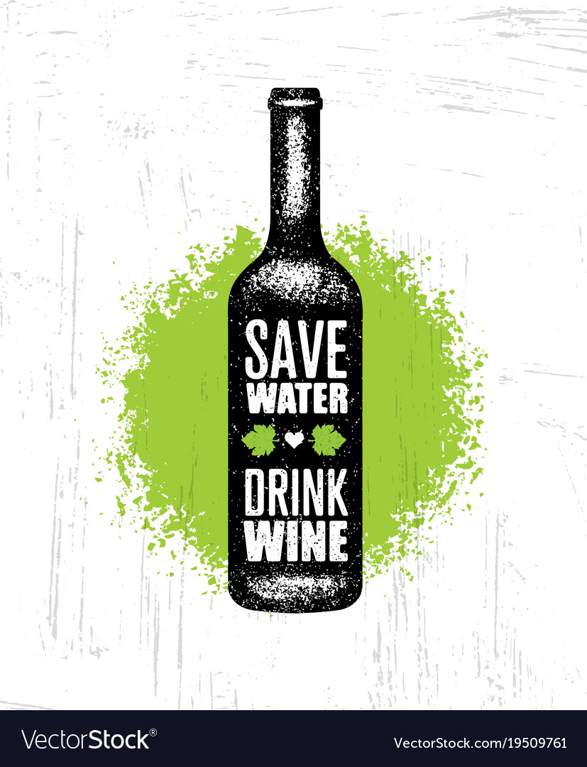 Save Water Drink Wine Funny Quote With Bottle