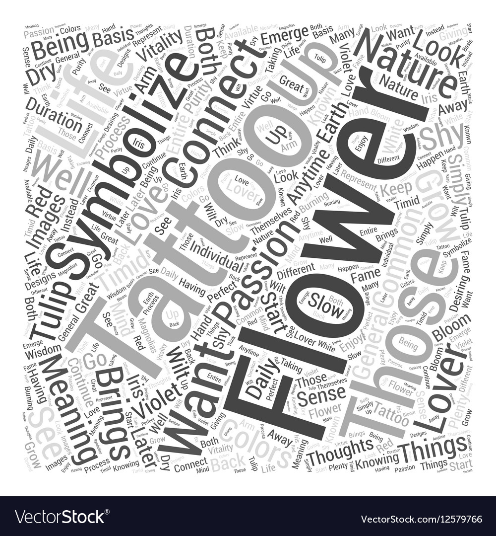 The Meanings Of Flower Tattoos Word Cloud Concept