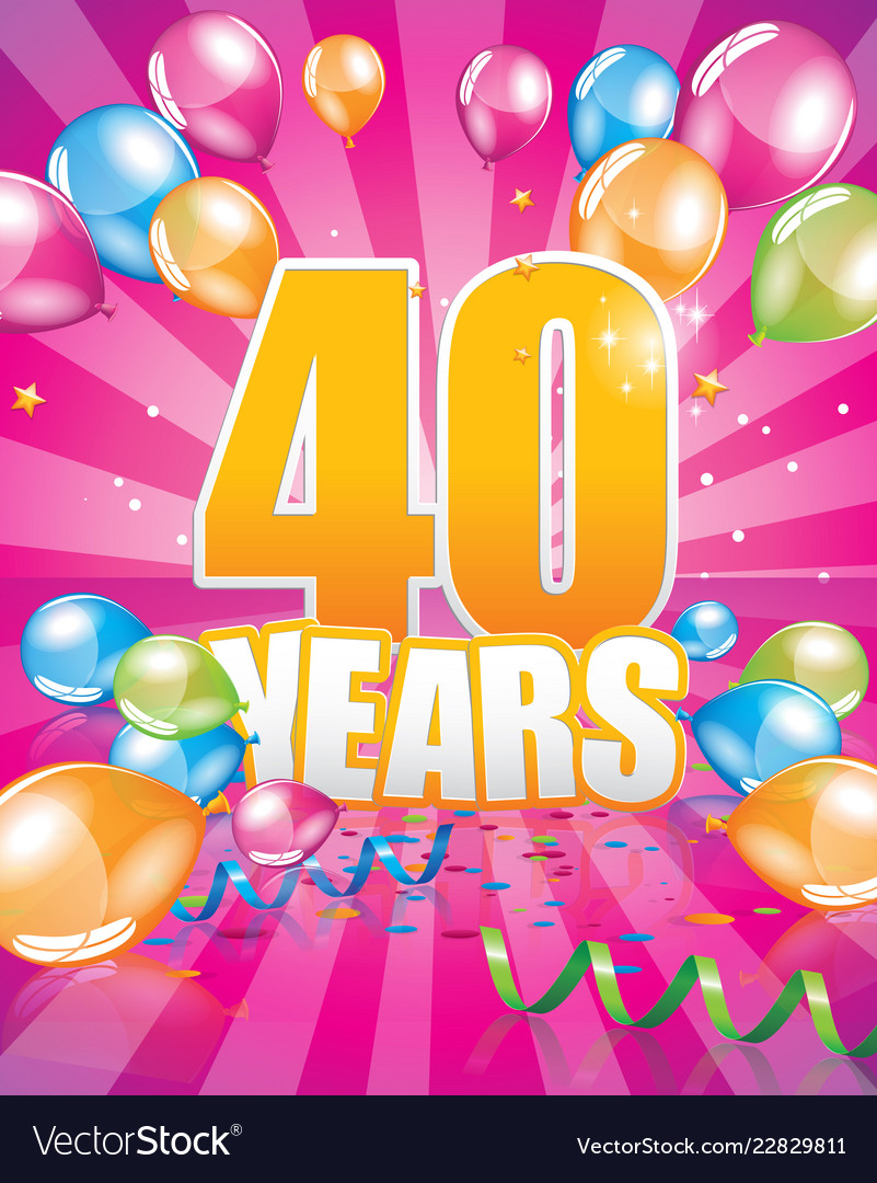 40 Years Birthday Card Vector Image