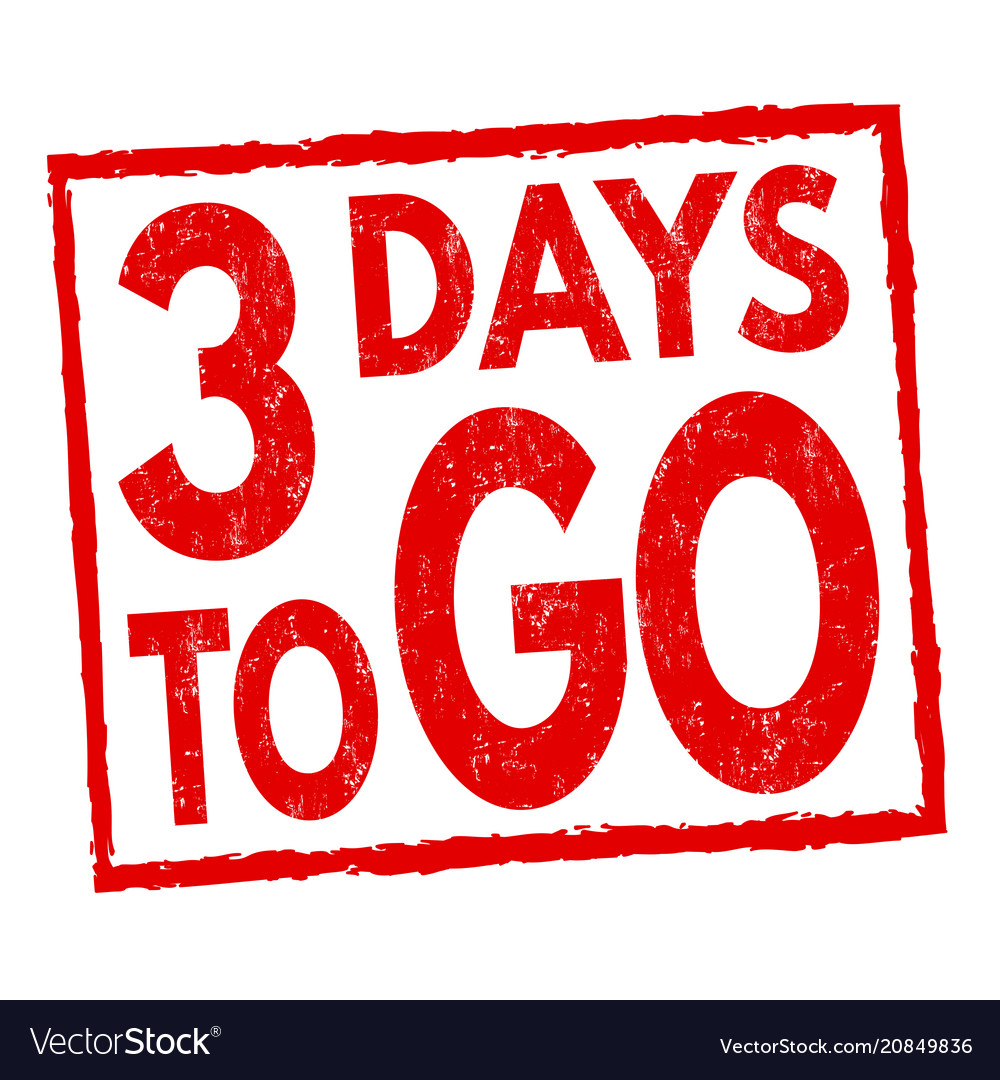 3 days to go grunge rubber stamp Royalty Free Vector Image