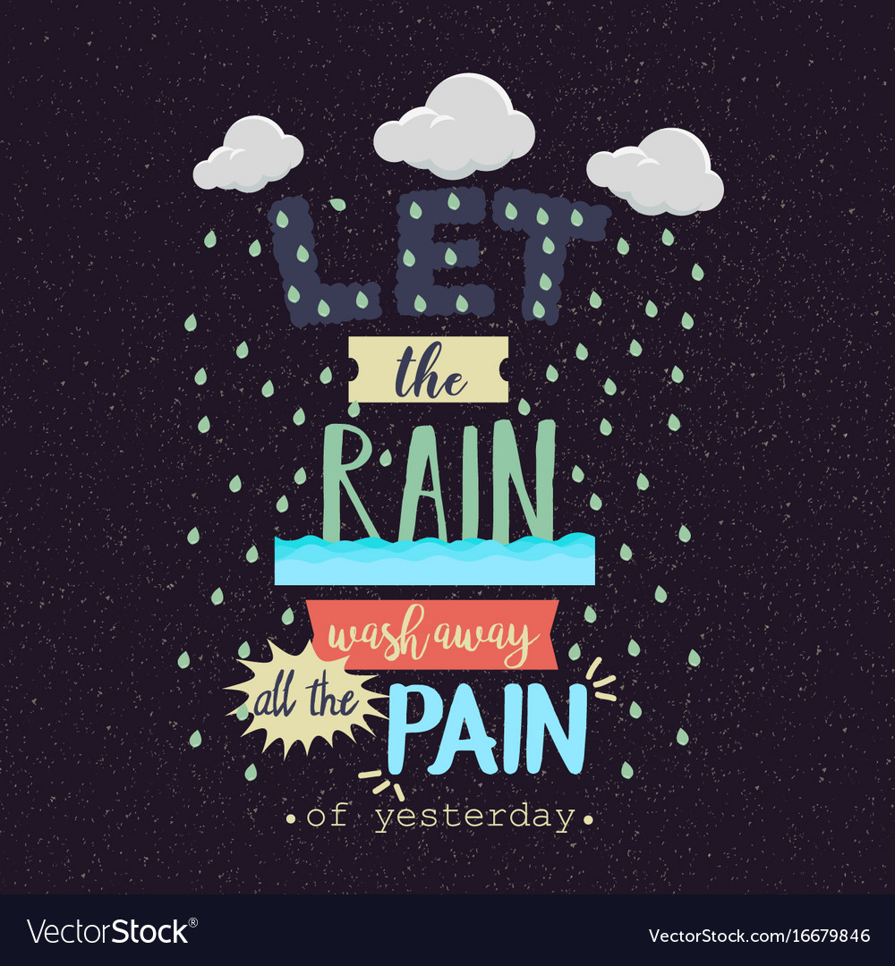 Let the rain wash away the pain motivation quotes