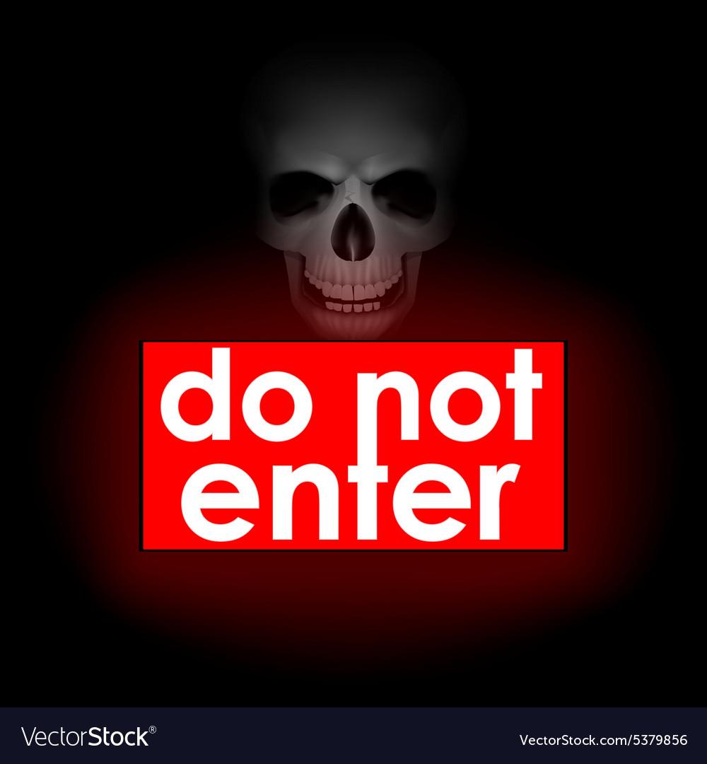 Do not enter against the backdrop of the skull
