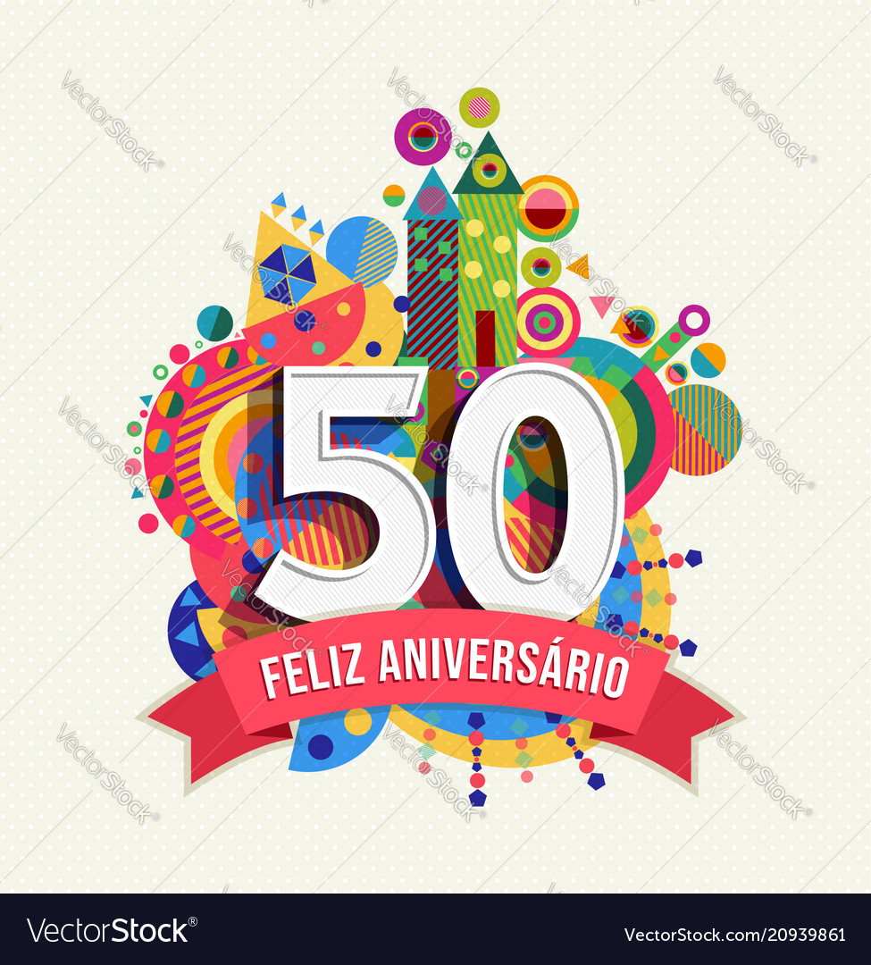 Happy Birthday 50 Year Portuguese Greeting Card Vector Image