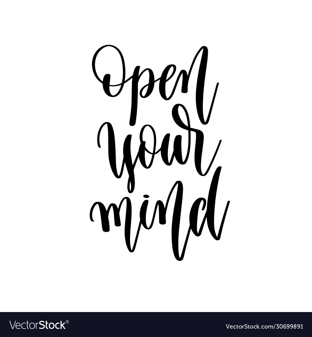 Open your mind - hand lettering inscription