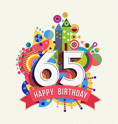 Happy birthday 65 year greeting card poster color vector