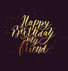 happy birthday friend congratulating hand drawn vector image