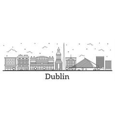 outline dublin ireland city skyline with historic vector image
