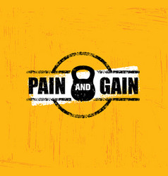 Pain and gain workout and fitness gym design vector