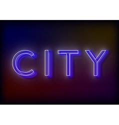 Neon Citi Citi neon sign vector image