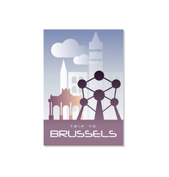 trip to brussels travel poster template vector image
