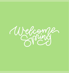 welcome spring - white linear lettering isolated vector image