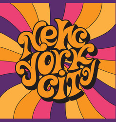 New york cityclassic psychedelic 60s and 70s vector
