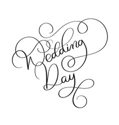 wedding day text on white background hand drawn vector image
